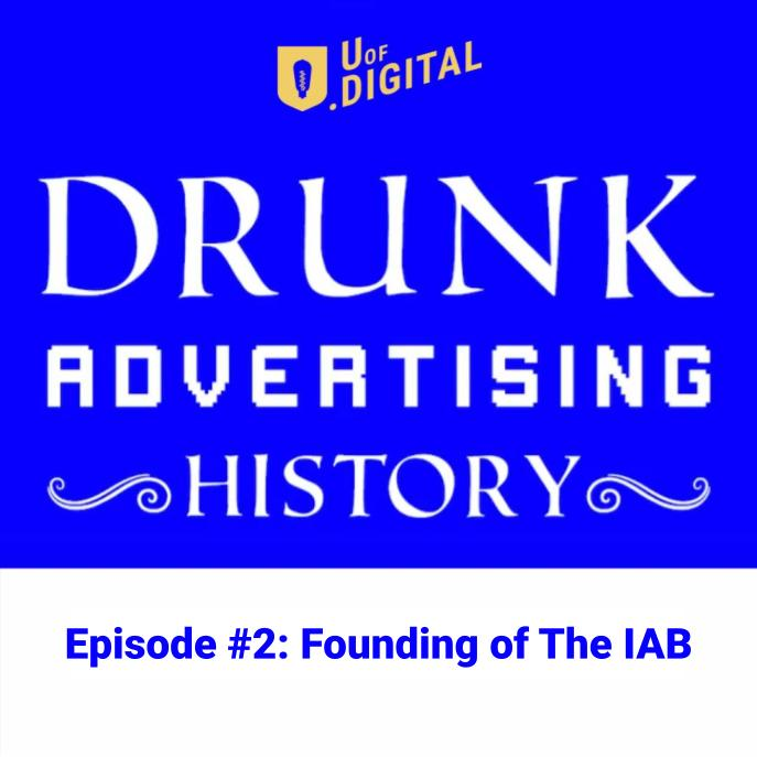 Drunk Advertising History Episode 2: Founding of The IAB