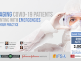 Managing COVID-19 Patients Presenting with Emergencies within Your Practice